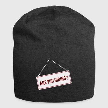 High School / Education: Are You Hiring? - Jersey Beanie