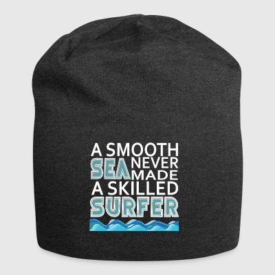 A SMOOTH SEA NEVER MADE A SKILLED SURFER - Jersey-Beanie