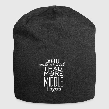 You make me wish i had more middle fingers - Jersey-Beanie