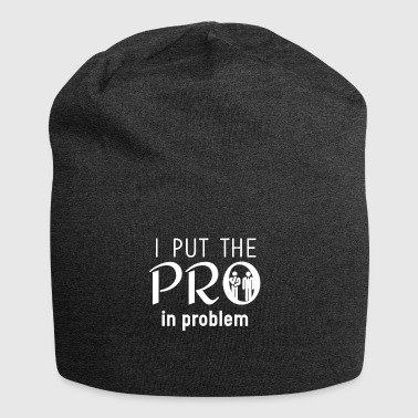I put the PRO - Jersey-Beanie