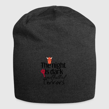 The night is dark and full of terrors - Jersey Beanie