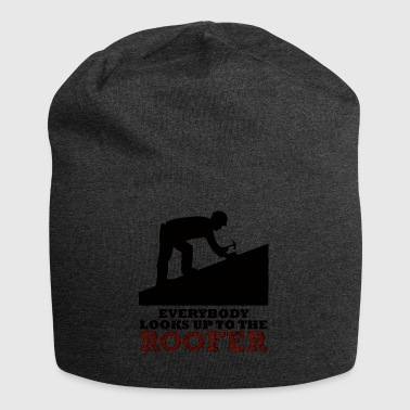 Roofers: Everybody looks up to the roofer. - Jersey Beanie