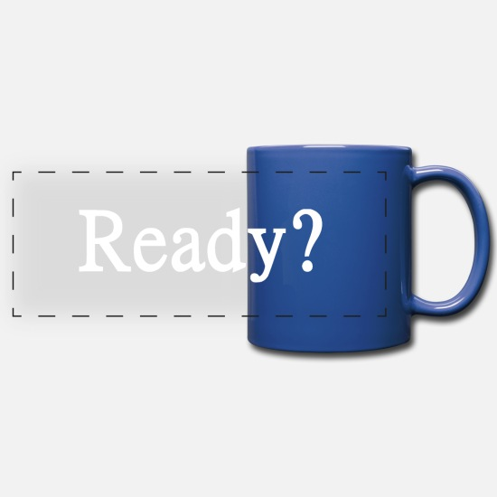White Mugs & Drinkware - Ready? White - Panoramic Mug royal blue