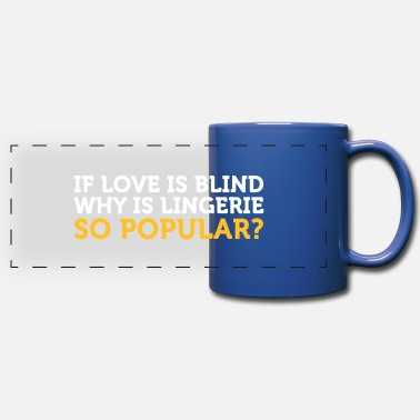 Dirty Sayings Underwear Love Is Blind? Why Is Lingerie So Popular? - Panoramic Mug