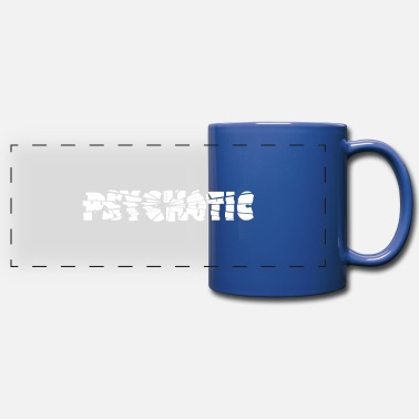 Psychotic - Panoramic Mug
