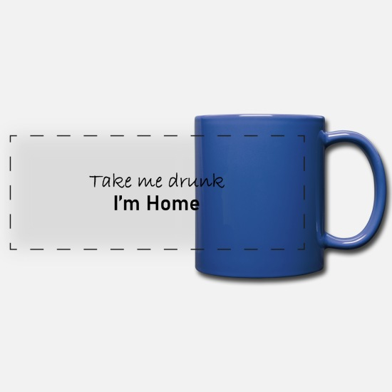 Cool Mugs & Drinkware - Take me drunk - Panoramic Mug royal blue
