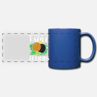 Cool Sayings Table tennis funny quote saying - Panoramic Mug