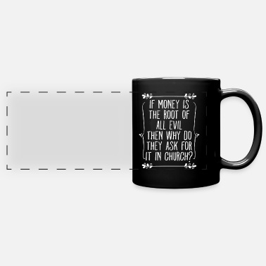 Monetary Church collecting money Money is evil but holy - Panoramic Mug