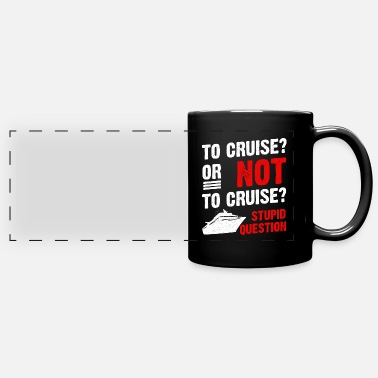 Cruise To Cruise Or Not To Cruise Cruising Cruise Ship - Panoramic Mug