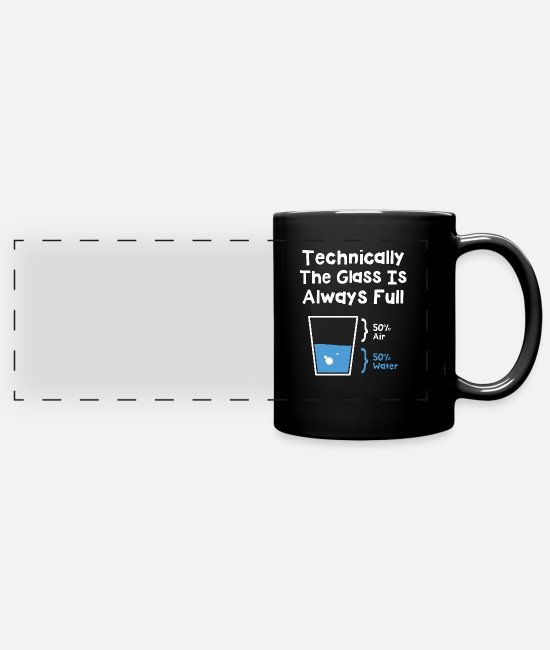 Professor Mugs & Drinkware - Technically The Glass Is Always Full - Panoramic Mug black
