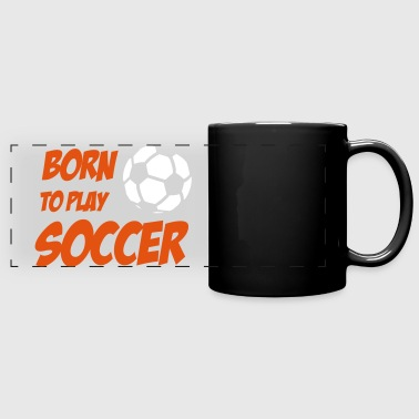 Born to play Soccer - Panoramamok gekleurd