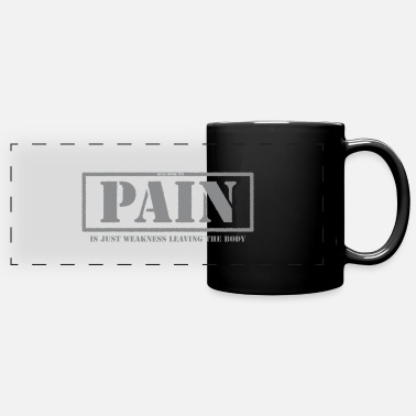 Pain Is Just Weakness Leaving The Body 3 - Panoramic Mug