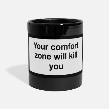 Kill Zone Your comfort zone wants to kill you - Panoramic Mug
