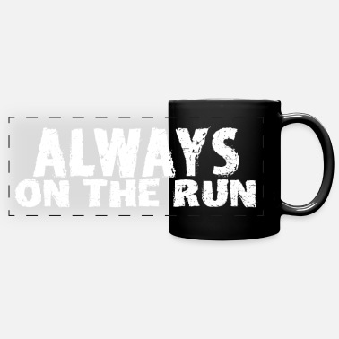 Always on the run - Panoramic Mug