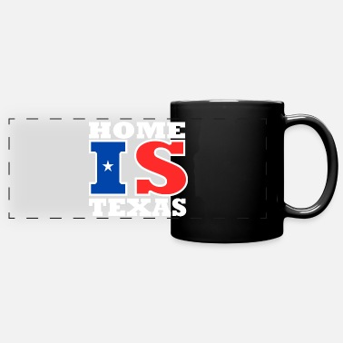Texas Texas - Home is Texas - Panoramic Mug