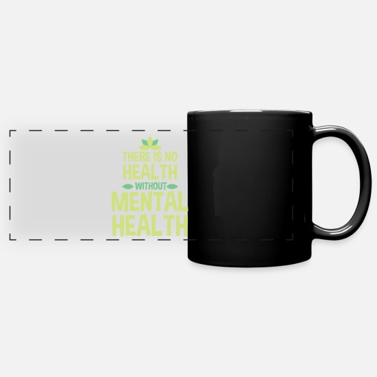 Psyche Mugs & Drinkware - There is no health without mental health - Panoramic Mug black