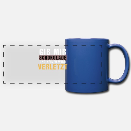 Cool Quote Mugs & Drinkware - GIVE ME CHOCOLATE AND NONE IS INJURED - Panoramic Mug royal blue