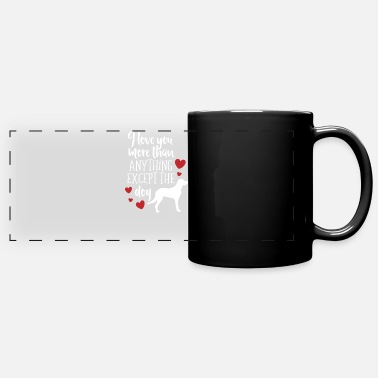 Canine I Love YOu More Than Anything Except the Dog - Panoramic Mug