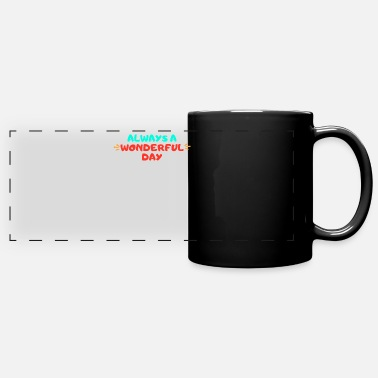 Great Day Great day - Panoramic Mug