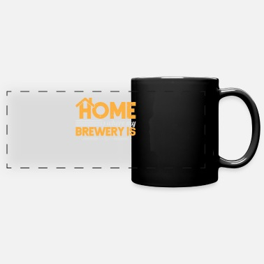 Beer Quote Home Is Where My Brewery Is Home Brew Craft Beer - Panoramic Mug