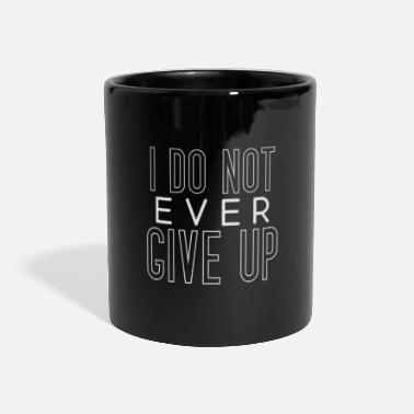 i don't ever give up never give up saying - Panoramic Mug