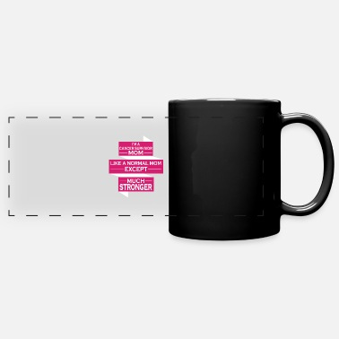 Cancer Survivor Cancer Survivor - I'm a cancer survivor mom like a - Panoramic Mug