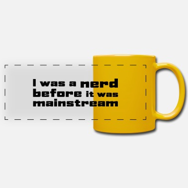 Was I was a nerd before it was mainstream - Mug panoramique