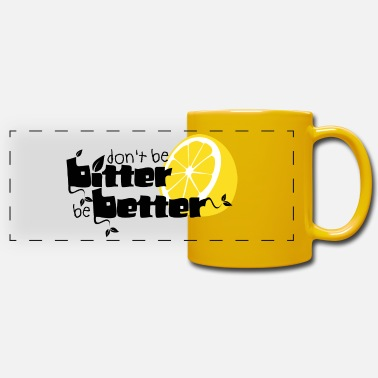 Bitter bitter better - Panoramic Mug