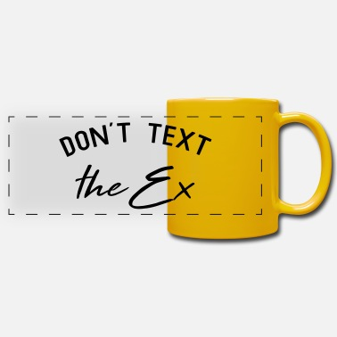Ex T Don't Text The Ex - Panoramic Mug