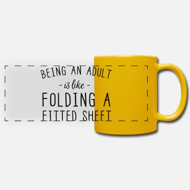 Fitted Sheet Being An Adult Is Like Folding A Fitted Sheet - Panoramic Mug