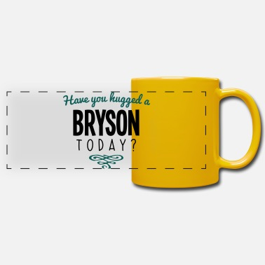 Bryson have you hugged a bryson name today - Panoramic Mug
