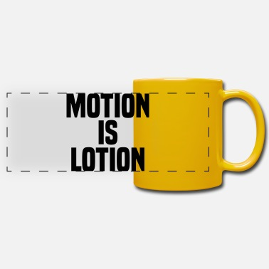 Motion Motion is lotion - Panoramic Mug