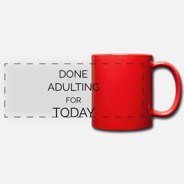 done adulting for today quote - Panoramic Mug