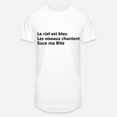 Suce suce ma bite - T-shirt long Homme