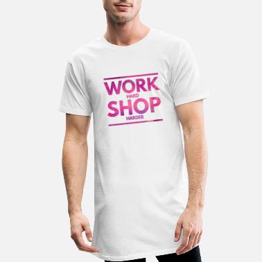 Shopping Work Hard Shop Harder. Shopping Spruch. Quote. - Männer Longshirt