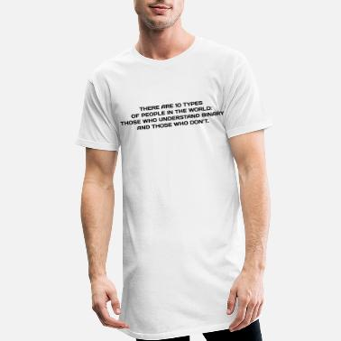 Technology NERD HUMOR: Binary Humor - Men's Long T-Shirt