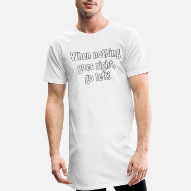 Texte nothing goes - Texte blanc - T-shirt long Homme