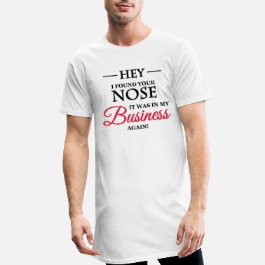 Business Hey, I found your nose - T-shirt long Homme