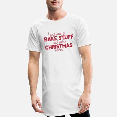 Bake Stuff and Watch Christmas Movies - Men's Long T-Shirt
