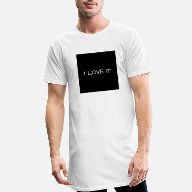 I Love It I LOVE IT - Men's Long T-Shirt