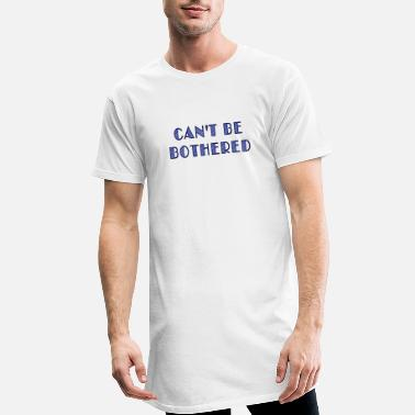 Lema can't be bothered - Camiseta de corte largo hombre