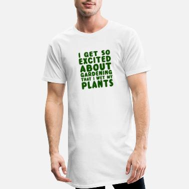Horticulture I Get So Excited About Gardening That I Wet My - Men's Long T-Shirt
