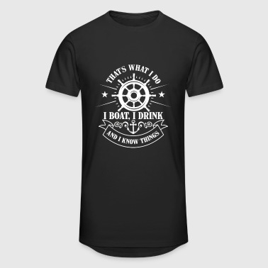 That's what i do, boat, drink and know things - T-shirt long Homme