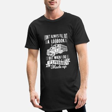Pilot Truck Driver I don't always fill out a logbook made up - Men's Long Body Urban Tee