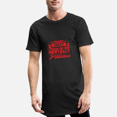 Hilarious Mentally Hilarious - Men's Long T-Shirt