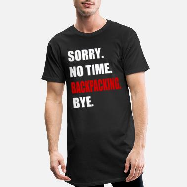 Backpacker no time backpacking funny gift - Men's Long T-Shirt