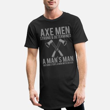Manly Lumberjack Axe Manly Man Strong & Determined - Men's Long T-Shirt
