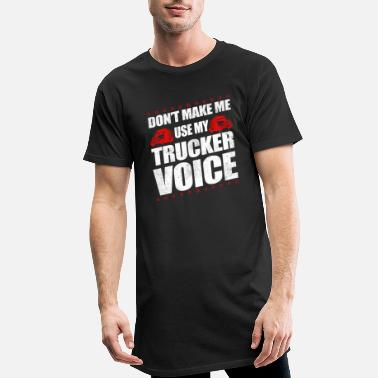 School Funny Use My Trucker Voice Truck Driver Gift Idea - Men's Long T-Shirt