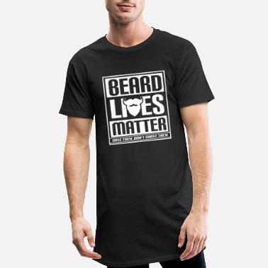 Beard Live's Matter. Save Them, Do not Shave Them - Men's Long T-Shirt