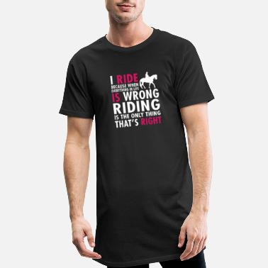 Sarcastic I Ride - Men's Long T-Shirt